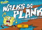 Spongebob Walks Da Plank