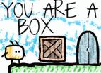 You Are A Box